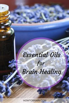 Essential Oils for Brain Healing - How To Brain