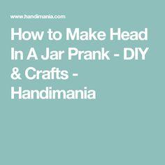 How to Make Head In A Jar Prank - DIY & Crafts - Handimania