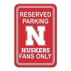 Fremont Die Nebraska Cornhuskers Plastic Parking Sign