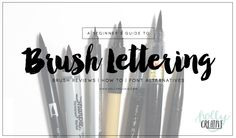 Brush Lettering Part 2 Brush Lettering Tutorial using Tombow Dual Pens by Holly McCaig.