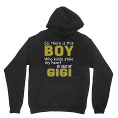 Get your own durable, softest, unisex hoodie with the amazing so there is this boy who kinda stole my heart he calls me gigi unisex hoodie by blqs apparel. buy your original hoodie with a fantastic design on artistshot. Gigi 2, Funny Games, Boys Who, Call Me, Pullover, Unisex, Hoodies, T Shirt, Gaming