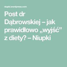 """Post dr Dąbrowskiej – jak prawidłowo """"wyjść"""" z diety? – Niupki"""