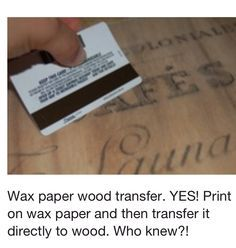 Images Using Wax Paper: Tutorial Wax paper wood transfer. Print on wax paper and then transfer it directly to wood. Who knew? Print on wax paper and then transfer it directly to wood. Who knew? Cute Crafts, Creative Crafts, Crafts To Make, Arts And Crafts, Diy Crafts, Crafty Craft, Crafty Projects, Diy Projects To Try, Crafting