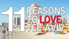 The 11 reasons why I love Tel Aviv � despite its problems, price and location, it's one of my favorite cities in the world. Here's why...