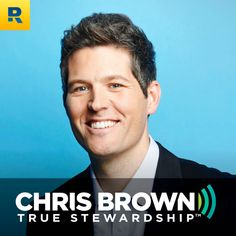 Chris Brown's True Stewardship! This Podcast is great!
