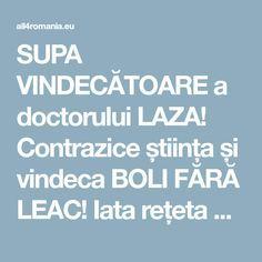 SUPA VINDECĂTOARE a doctorului LAZA! Contrazice știința și vindeca BOLI FĂRĂ LEAC! Iata rețeta CORECTA!
