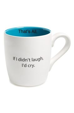 SANTA BARBARA DESIGN 'If I Didn't Laugh, I'd Cry' Mug available at #Nordstrom. Yup that sums it up some days!