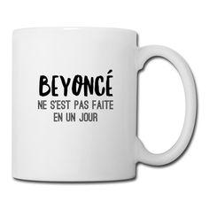 B. ne s'est pas faite en un jour - Tasse Découvrir la boutique : shop.spreadshirt.fr/sacreboutdefemme