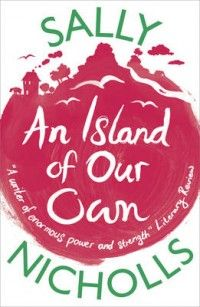 Review of An Island of Our Own by Sally Nicholls | We Love This Book