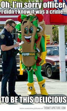 I'm sorry officer… humor, funny, sandwich, Subway, cop, police, ticket, advertising, meme, branding, costume, eat fresh