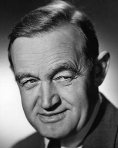 Barry Fitzgerald: The Quiet Man, How Green was My Valley, Going My Way, The Catered Affair.....
