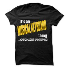 It is Musical keyboard Thing ... 99 Cool Job Shirt ! - #tee tree #superhero hoodie. TRY => https://www.sunfrog.com/LifeStyle/It-is-Musical-keyboard-Thing-99-Cool-Job-Shirt-.html?68278