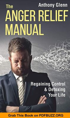 The Anger Relief Manual Regaining Control and Detoxing Your Life (Success Mindset) Success Mindset, Anger Management Books, Anxiety Help, Your Life, Reading Online, Detox, Manual, This Book