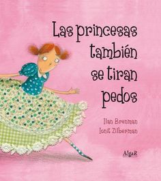 I bet this would keep their attention during reading Kindergarten Day stye: Las princesas también se tiran pedos Spanish Lessons, Spanish Class, Lectures, My Little Girl, Book Cover Design, Kids Education, Kids Learning, Storytelling, Childrens Books