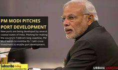 PM MODI PITCHES #PORT #DEVELOPMENT