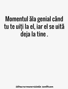 Momentul ala cand tu te uiti la el si el se uita deja la tine. Motivational Words, Inspirational Quotes, Sad Quotes, Love Quotes, Let Me Down, Quotes White, Journal Quotes, True Words, In My Feelings
