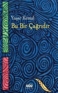 Yaşar Kemal'in Yapı Kredi Yayınları'ndan çıkan Bu Bir Çağrıdır kitabı, büyük yazarın 1992'den bu yana, inatla, kimi zaman özlemle, kimi zaman öfkeyle ve her zaman umutla dile getirdiği demokrasi, insan hakları ve barış çağrılarını, uyarılarını ve söyleşilerini, bu konulara dair yazılarını bir araya getiriyor.    http://www.idefix.com/kitap/bu-bir-cagridir-yasar-kemal/tanim.asp?sid=TG3D6TIEOB8B3GHV7Y5K