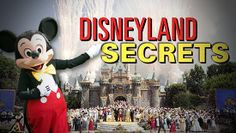 Secrets of Disneyland: Everything you wanted to know about the Happiest Place on Earth.