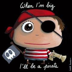 Quand je serai grand je serai un pirate