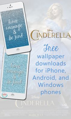 {Have Courage and Be Kind} Free Cinderella Wallpaper for Your Smartphone :: My Crazy Good Life