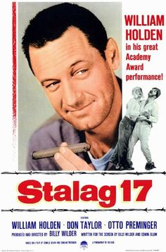 Stalag 17 (1953). When two escaping American World War II prisoners are killed, the German POW camp barracks black marketeer, J.J. Sefton, is suspected of being an informer.