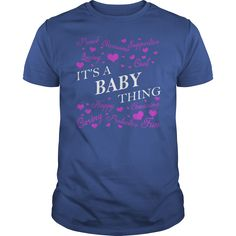 BABY Shirts - It's a BABY Thing Name Shirts #gift #ideas #Popular #Everything #Videos #Shop #Animals #pets #Architecture #Art #Cars #motorcycles #Celebrities #DIY #crafts #Design #Education #Entertainment #Food #drink #Gardening #Geek #Hair #beauty #Health #fitness #History #Holidays #events #Home decor #Humor #Illustrations #posters #Kids #parenting #Men #Outdoors #Photography #Products #Quotes #Science #nature #Sports #Tattoos #Technology #Travel #Weddings #Women