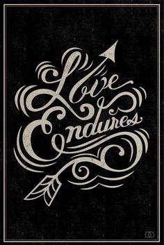 Love Endures #typography #quote