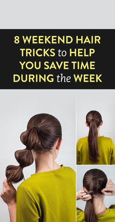 8 Weekend Hair Tricks to Help You Save Time During the Week