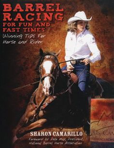 Barrel Racing Book  	Sharon Camarillo qualified for four Wrangler National Finals Rodeos and shortly thereafter retired from active rodeo competition to train horses, teach barrel racers and jump