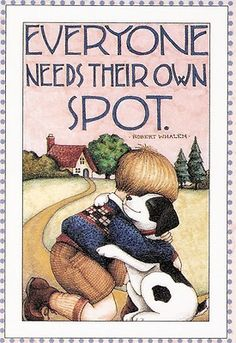 Everyone Needs Their Own Spot Black White Dog Puppy Magnet Mary Engelbreit Art