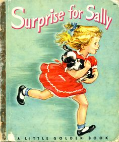 Surprise for Sally, 1950 A edition...there are 4 stories, 3 songs, and 1 poem in this book... pictures by Corinne Malvern