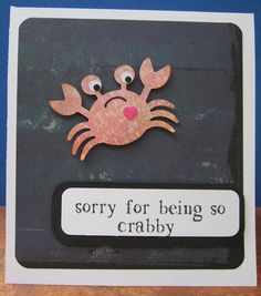 Sorry for being so Crabby card