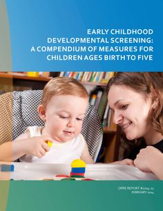 """Early Childhood Developmental Screening: A Compendium of Measures for Children Ages Birth to Five; for Ivelisse Martinez-Beck, Office of Planning, Research, and Evaluation, Administration for Children and Families, U.S. Department of Health and Human Services; submitted by Shannon Moodie et al., Child Trends (2014). """"This document describes a review of research on developmental screening tools designed for use with children from birth to age five."""" (Website)"""