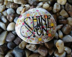 Shine On Painted Rock Art / Message Stone / Affirmation