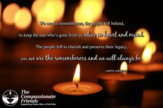 Grief Quotes, We are the rememberers ... The Compassionate Friends | Providing Grief Support After the Death of a Child, Grandchild or Sibling