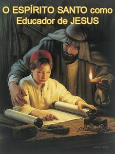 O Espírito Santo como Educador de Jesus!