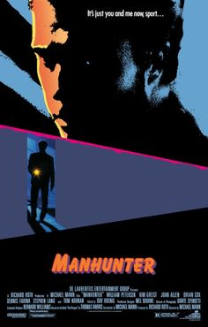 """""""Manhunter"""", thriller film by Michael Mann (USA, Horror Movie Posters, Cinema Posters, Horror Movies, Joan Allen, Stephen Lang, Netflix Instant, Movie Of The Week, Love Film, Cult Movies"""