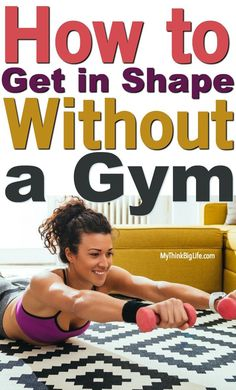 Hate to go to the gym or do hard core workouts? But you still want to be in great shape? Me too! Here's how to get fit without a gym. #getinshape #getfit #fitnesstips #mythinkbiglife #toneup #inhomefitness #inhomewalking #nogym