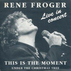 Rene Froger - This Is The Moment - Live In Concert | Top 40