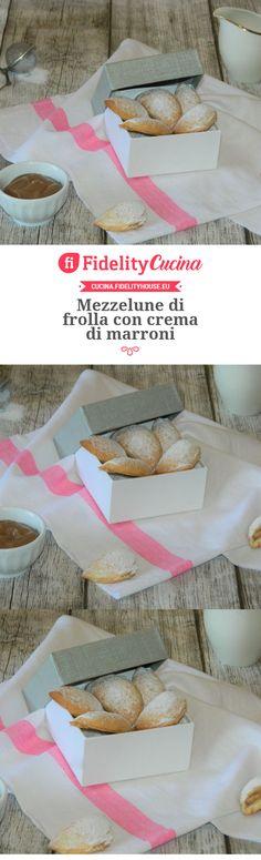 Mezzelune di frolla con crema di marroni Italian Pastries, Italian Traditions, Italian Cake, Creative Food, Sweets, Desserts, Biscuits, Cheesecake, Muffin