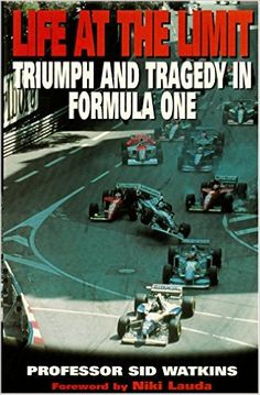 Life at the Limit: Triumph and Tragedy in Formula One: Amazon.co.uk: Niki Lauda, Sid Watkins: 9780333657744: Books