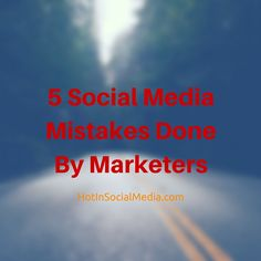 5 #SocialMedia Mistakes Done By #Marketers