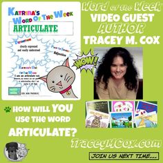 Kidlit Word of the Week: ARTICULATE (5/4/2015) It is the literacy activity & vocabulary builder for students of all ages: Word of the Week with kidlit stars. Articulate word definition shared by author @traceymcox  Special Thanks to our Guest Tracey.    Website: http://traceymcox.com/