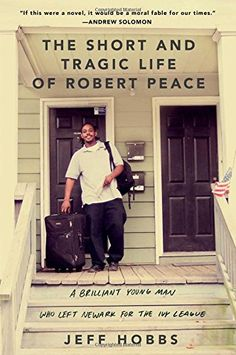 The Short and Tragic Life of Robert Peace: A Brilliant Young Man Who Left Newark for the Ivy League by Jeff Hobbs http://www.amazon.com/dp/147673190X/ref=cm_sw_r_pi_dp_cMwHvb0SHXHVX