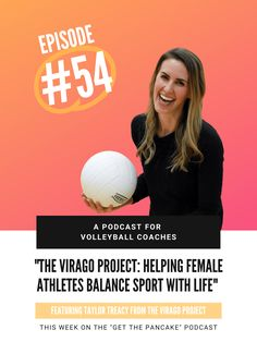 Episode 54. Helping Female Athletes Balance Sport with Life: A Conversation with Taylor Treacy, Creator of The Virago Project