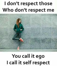 I call it self respect Classy Quotes, Girly Quotes, Words Quotes, Me Quotes, Qoutes, Real Life Quotes, Couple Quotes, Sayings, Hindi Quotes