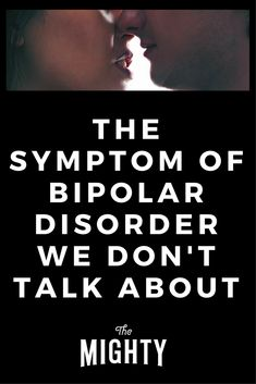 The Symptom of Bipolar Disorder We Don't Talk About Bipolar Depression Disorder, Living With Bipolar Disorder, Panic Disorder, Depression Help, Anxiety Disorder, Bipolar Symptoms, We Dont Talk, Mental Health Resources, Depression Treatment