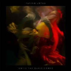 Flying Lotus Album to Feature Thom Yorke, Erykah Badu — 'Until the Quiet Comes' will be released October Fall dates also announced Top 50 Albums, Great Albums, Lps, Fall Playlist, Thom Yorke, Electronic Music, New Music, Cover Art, Cd Cover