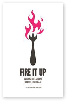 Fire it UP: Building Restaurants #Brands that Blaze #branding