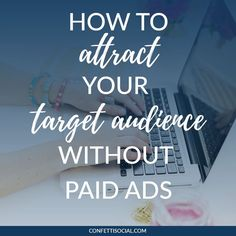Today my friend Ariel is sharing exactly how to attract your target audience without paid ads. It's not as difficult is you may think. Social Media Tips, Social Media Marketing, Digital Marketing, Paying Ads, Target Audience, Business Tips, Attraction, Blogging, Sales Tips